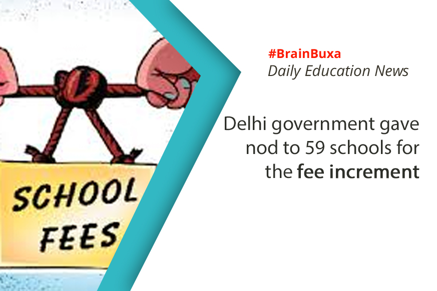 Delhi government gave nod to 59 schools for the fee increment