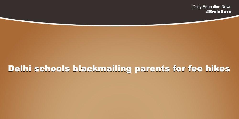 Delhi schools blackmailing parents for fee hikes