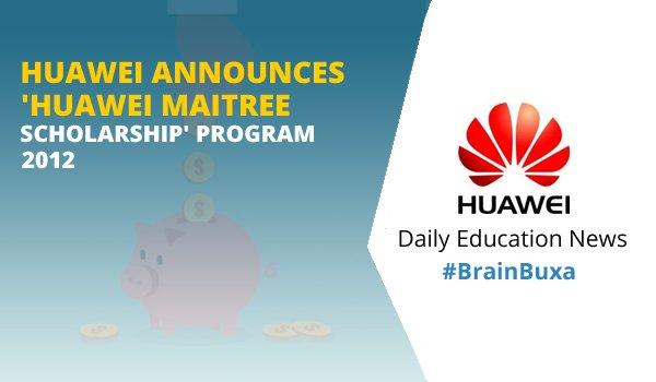 Image of Huawei announces 'Huawei Maitree Scholarship' Program 2012   Education News Photo