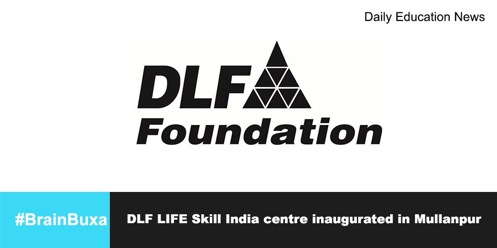 DLF LIFE Skill India centre inaugurated in Mullanpur