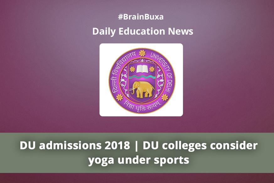 DU admissions 2018 | DU colleges consider yoga under sports