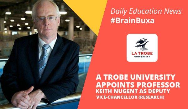 La Trobe University appoints Professor Keith Nugent as Deputy Vice-Chancellor (Research)