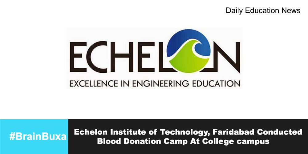 Echelon Institute of Technology, Faridabad Conducted Blood Donation Camp At College campus