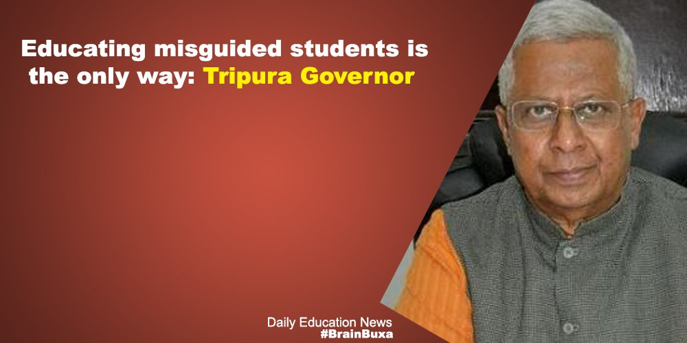Image of Educating misguided students is the only way: Tripura Governor | Education News Photo