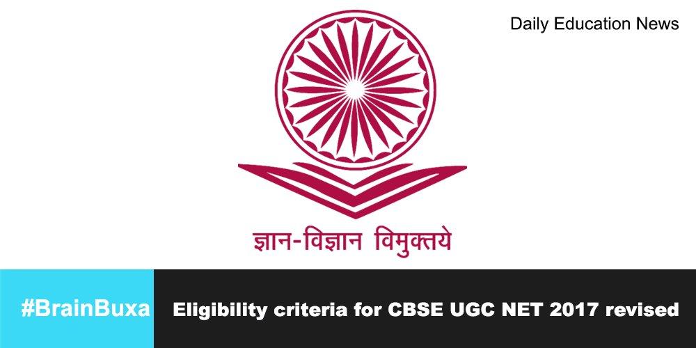 Eligibility criteria for CBSE UGC NET 2017 revised