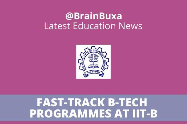 Fast-track B Tech programmes at IIT-B