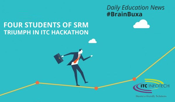 Image of Four Students Of SRM Triumph in ITC Hackathon | Education News Photo
