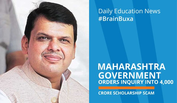 Maharashtra Government orders inquiry into 4,000 crore scholarship scam
