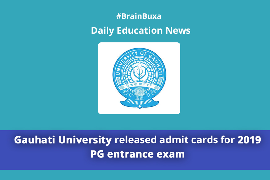 Gauhati University released admit cards for 2019 PG entrance exam