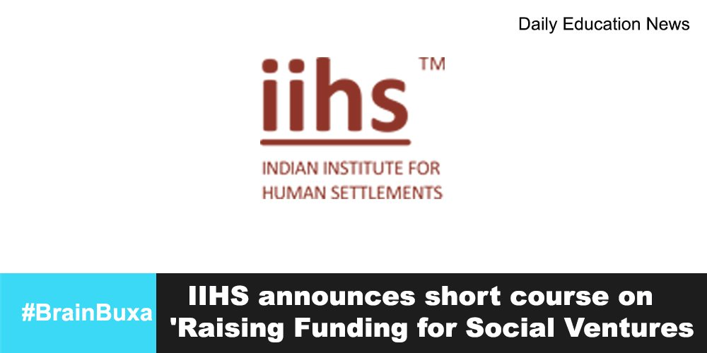 Image of  IIHS announces short course on 'Raising Funding for Social Ventures  | Education News Photo