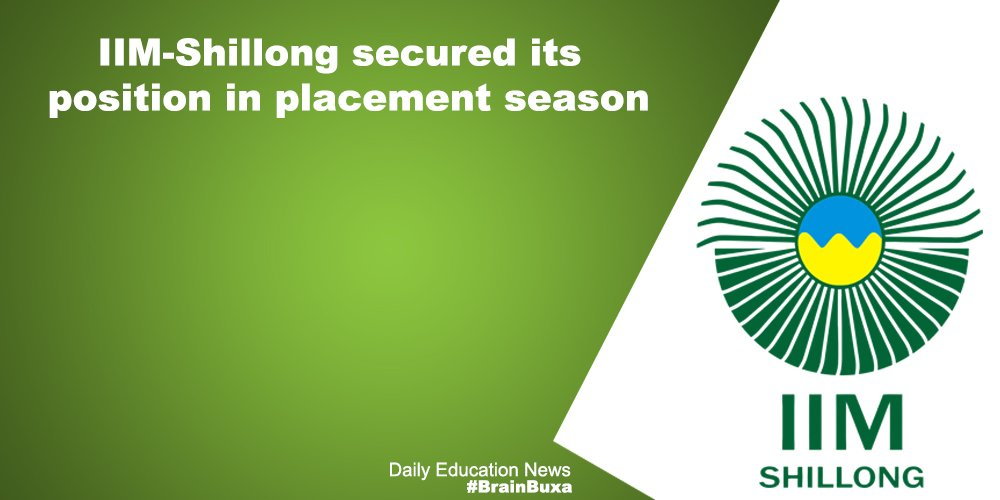 IIM-Shillong secured its position in placement season
