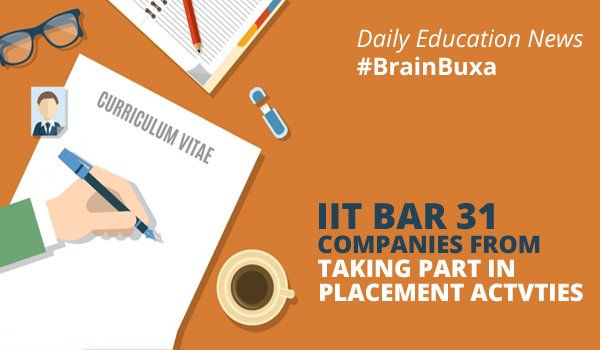 Image of IIt bar 31 companies from taking part in placement actvties | Education News Photo