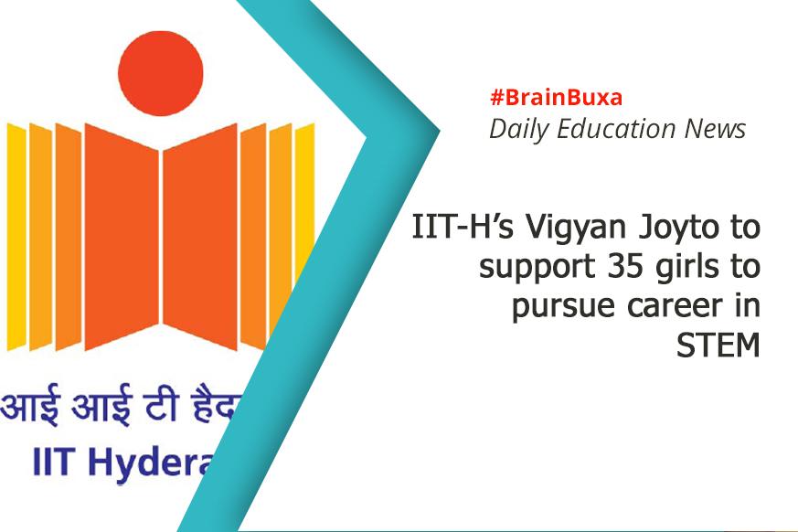 IIT-H's Vigyan Joyto to support 35 girls to pursue career in STEM