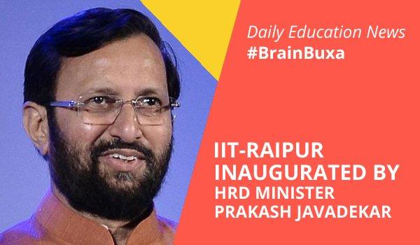 Image of IIT-Raipur Inaugurated by HRD Minister Prakash Javadekar | Education News Photo