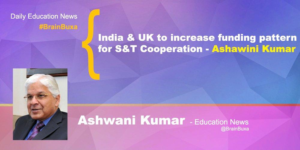 India & UK to increase funding pattern for S&T Cooperation- Ashawini Kumar