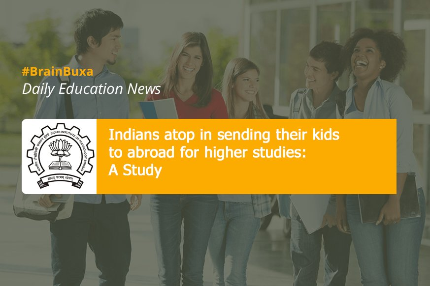 Indians atop in sending their kids to abroad for higher studies: A Study