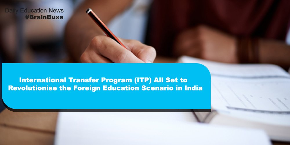 International Transfer Program (ITP) All Set to Revolutionise the Foreign Education Scenario in India