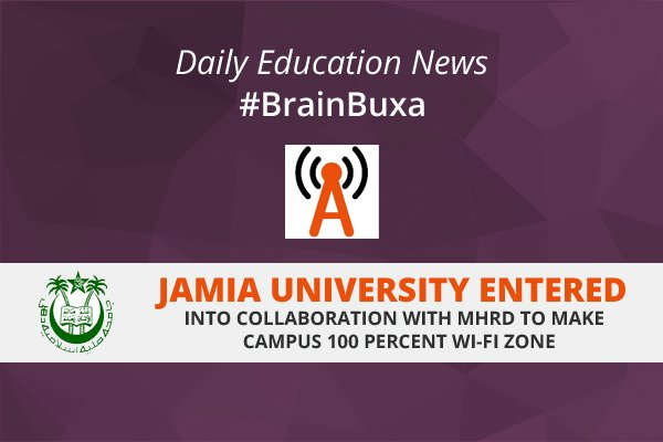 Jamia University Entered into Collaboration with MHRD to Make Campus 100 percent Wi-Fi Zone