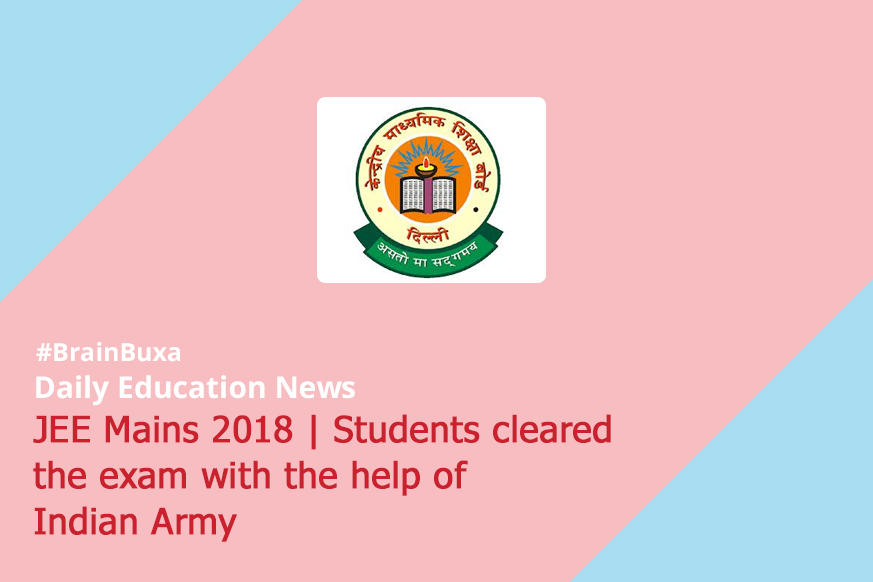 JEE Mains 2018 | Students cleared the exam with the help of Indian Army