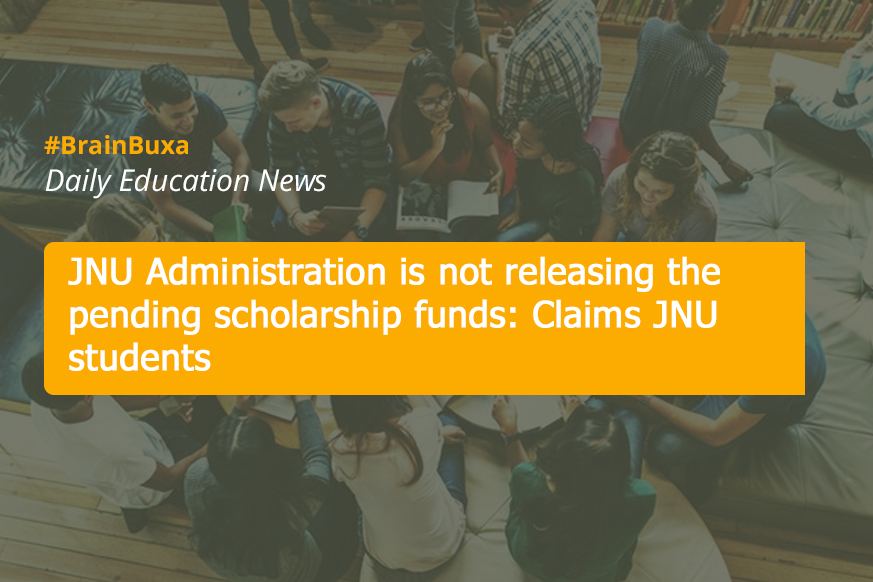 JNU Administration is not releasing the pending scholarship funds: Claims JNU students