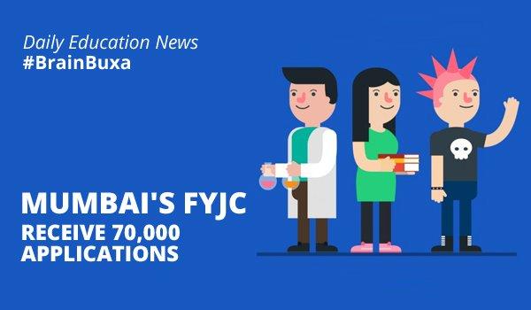 Mumbai's FYJC receive 70,000 applications