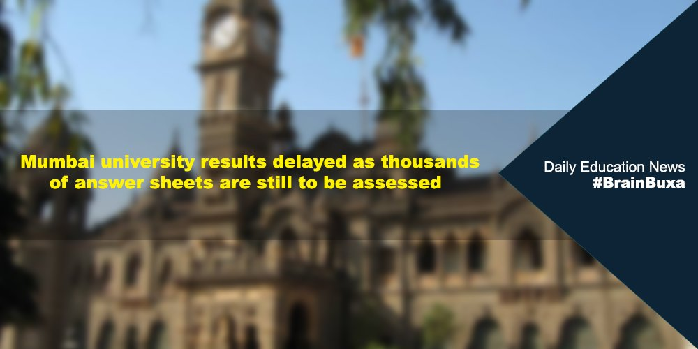 Mumbai university results delayed as thousands of answer sheets are still to be assessed