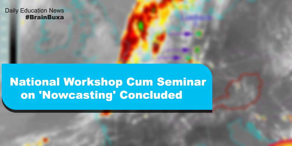 Image of National Workshop Cum Seminar on 'Nowcasting' Concluded  | Education News Photo
