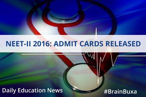 NEET-II 2016: Admit Cards Released