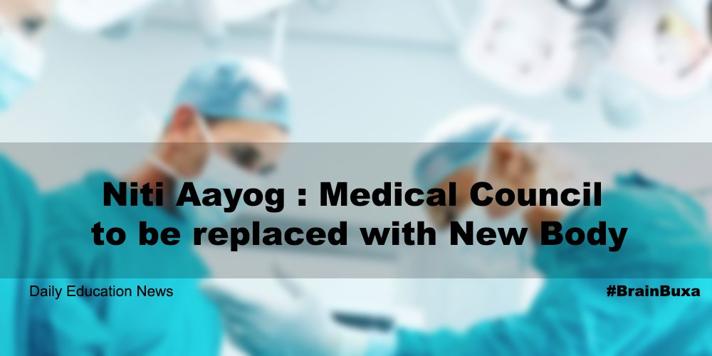 Niti Aayog : Medical Council to be replaced with New Body