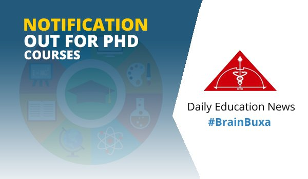 Notification Out for PhD Courses
