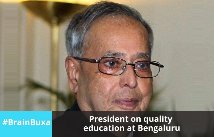 President on quality education at Bengaluru