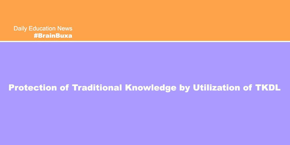 Protection of Traditional Knowledge by Utilization of TKDL