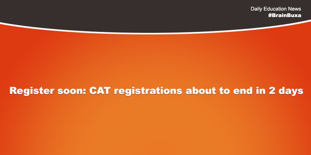Image of Register soon: CAT registrations about to end in 2 days | Education News Photo