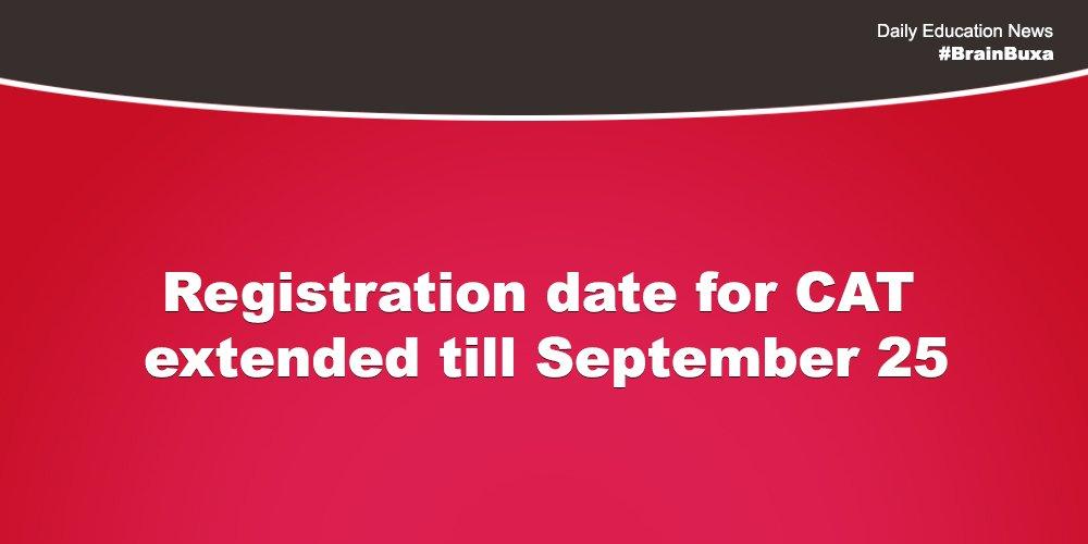 Registration date for CAT extended till September 25