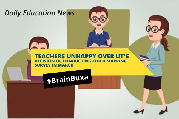 Teachers unhappy over UT's decision of conducting child mapping survey in March