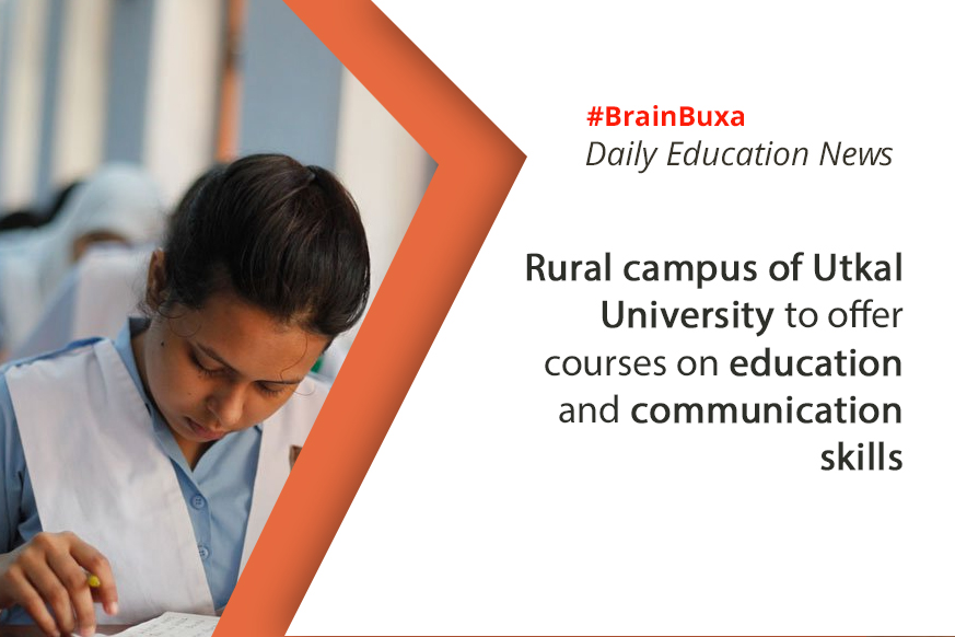 Rural campus of Utkal University to offer courses on education and communication skills