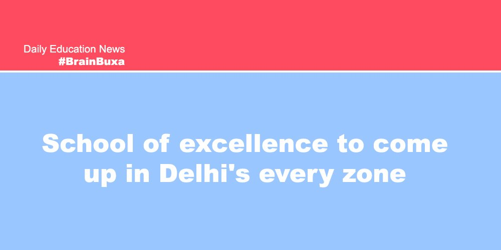 Image of School of excellence to come up in Delhi's every zone | Education News Photo