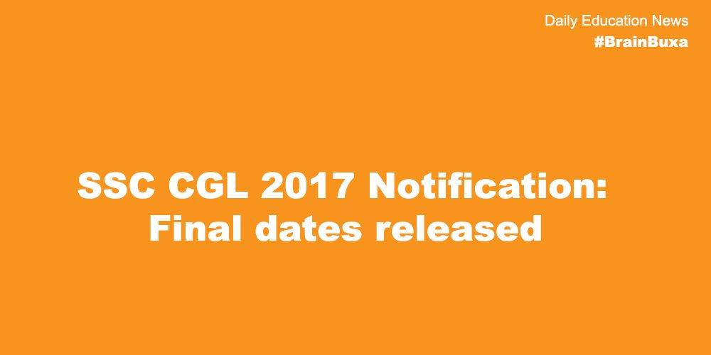 SSC CGL 2017 Notification: Final dates released