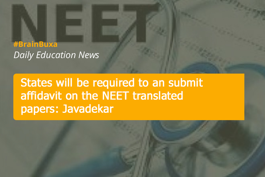 States will be required to an submit affidavit on the NEET translated papers: Javadekar