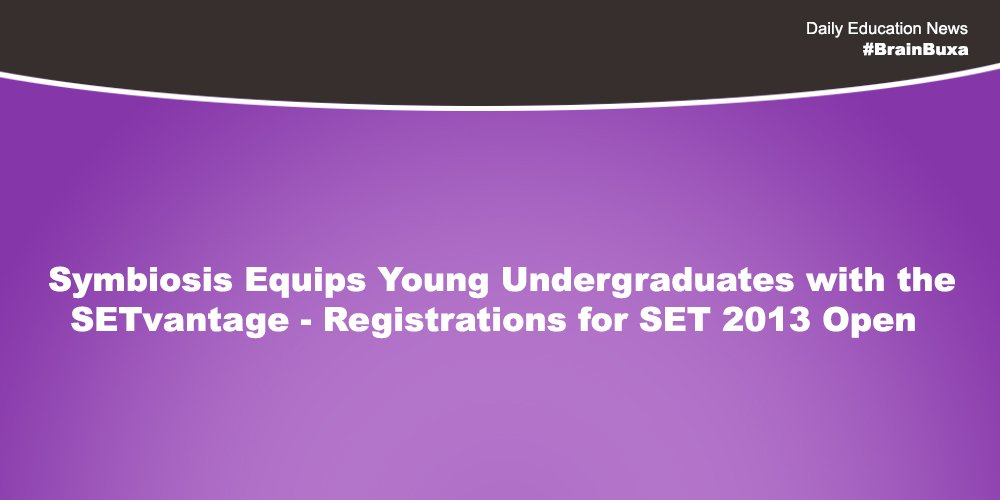 Image of Symbiosis Equips Young Undergraduates with the SETvantage - Registrations for SET 2013 Open | Education News Photo