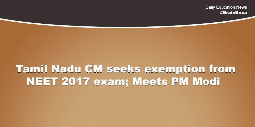 Tamil Nadu CM seeks exemption from NEET 2017 exam; Meets PM Modi