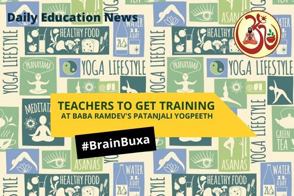 Teachers to get training at Baba Ramdev's patanjali yogpeeth