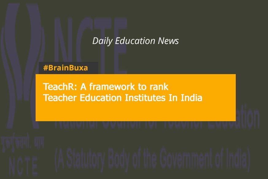 TeachR: A framework to rank Teacher Education Institutes In India
