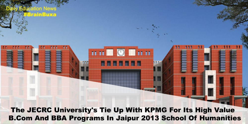 Image of The JECRC University's Tie Up With KPMG For Its High Value B.Com And BBA Programs In Jaipur 2013 School Of Humanities | Education News Photo