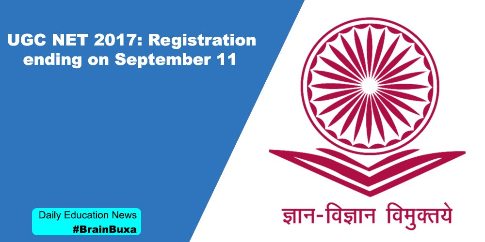 UGC NET 2017: Registration ending on September 11