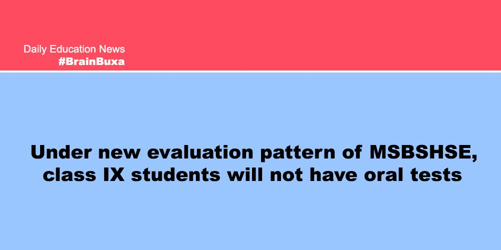 Under new evaluation pattern of MSBSHSE, class IX students will not have oral tests