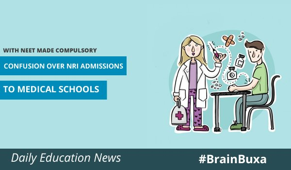 With NEET made compulsory, confusion over NRI admissions to medical schools
