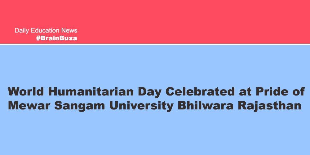 Image of World Humanitarian Day Celebrated at Pride of Mewar Sangam University Bhilwara Rajasthan | Education News Photo